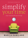 Simplify Your Time (eBook): Stop Running & Start Living!